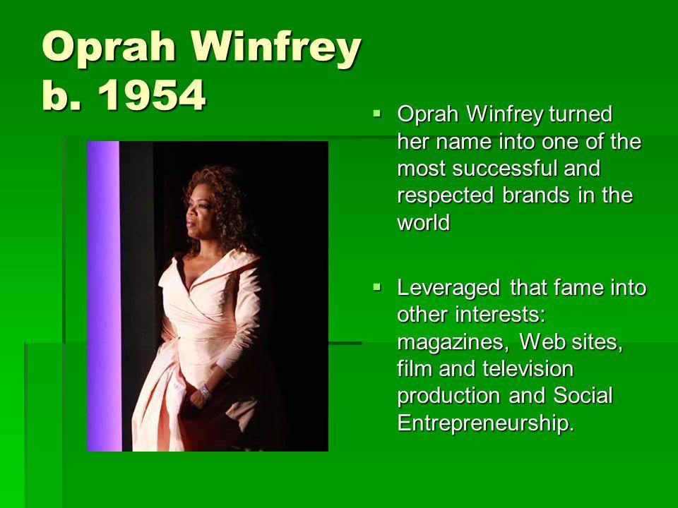 Oprah Winfrey b.