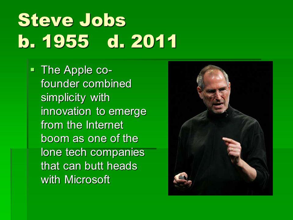 Steve Jobs b. 1955 d.