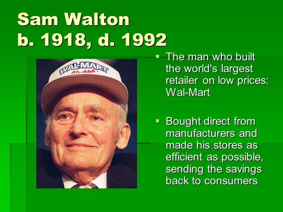 Sam Walton b. 1918, d.