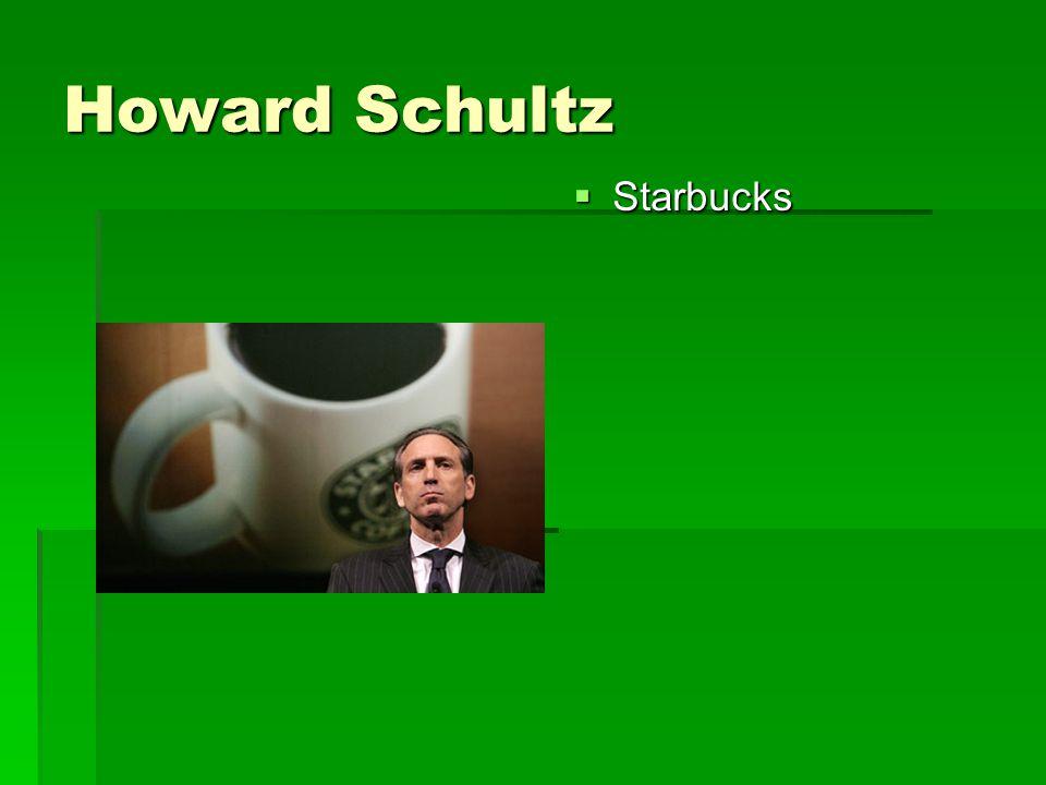 Howard Schultz  Starbucks