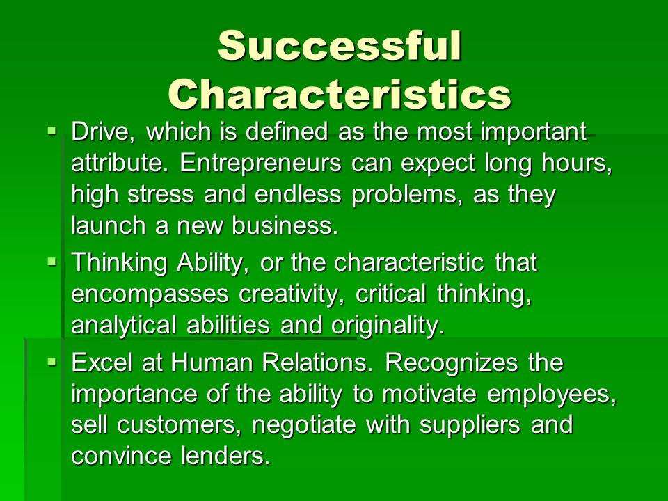Successful Characteristics  Drive, which is defined as the most important attribute.