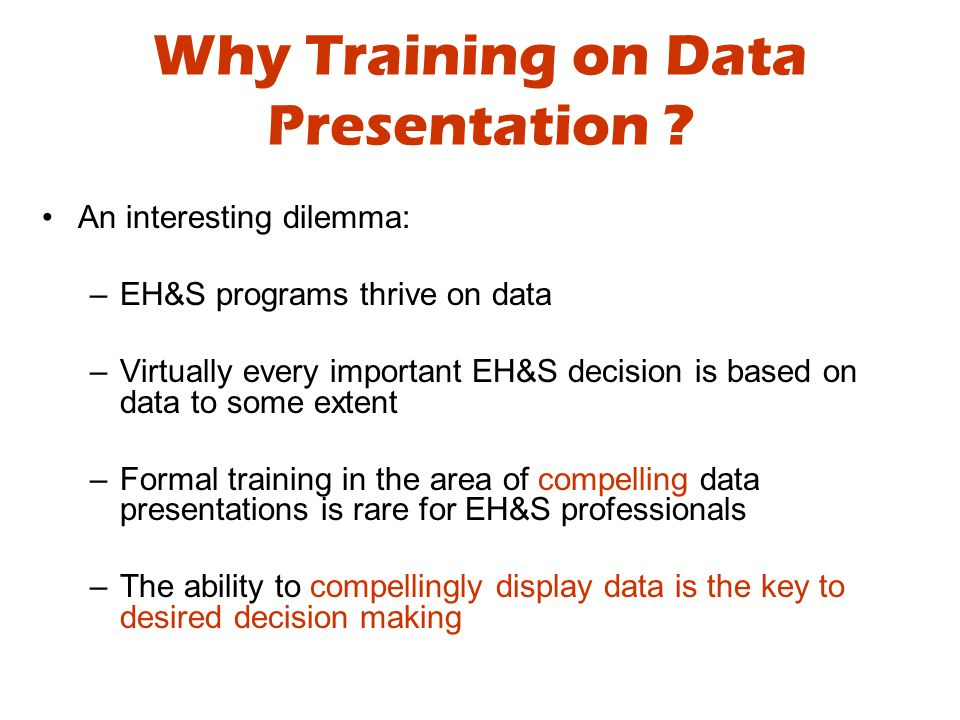 Why Training on Data Presentation (cont.).
