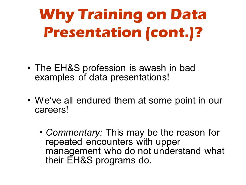 Evolution of EH&S Measures and Metrics First step: –ultimate outcomes – OSHA 300 log, inspection non-compliance Second step: –EH&S activities prior to first order events – injuries and non-compliance