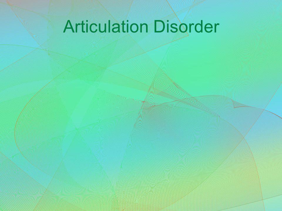 Articulation Disorder