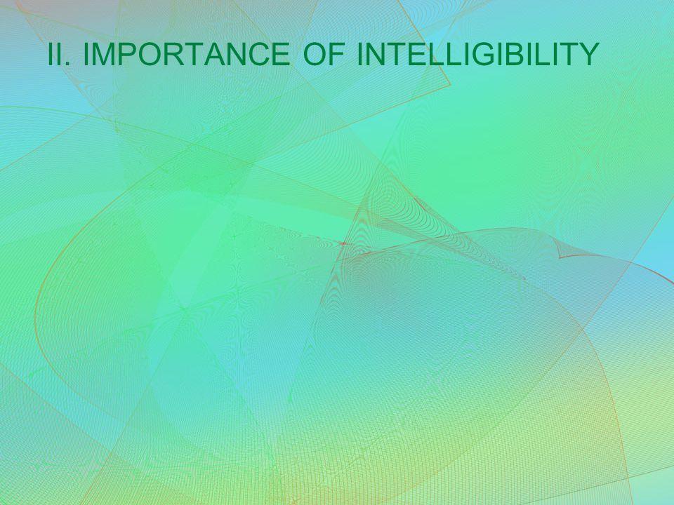II. IMPORTANCE OF INTELLIGIBILITY