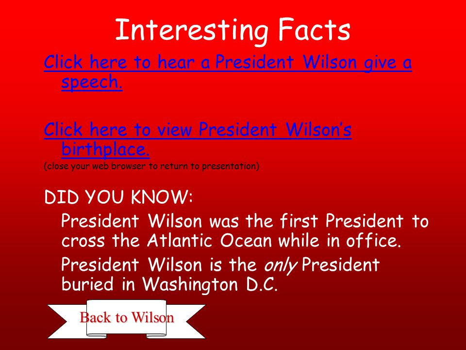 Woodrow Wilson Office: 1913-1921 Born: December 28, 1856, Staunton, Virginia Died: February 3, 1924, Washington, D.C.