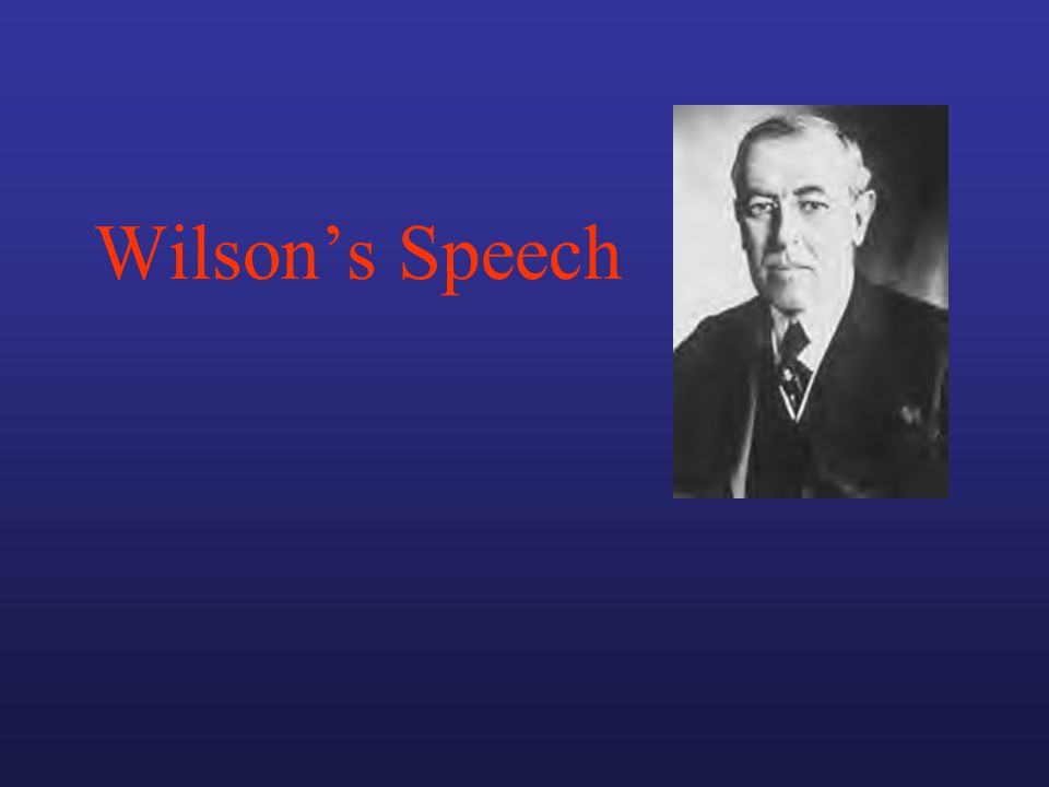 Interesting Facts Click here to hear a President Wilson give a speech.