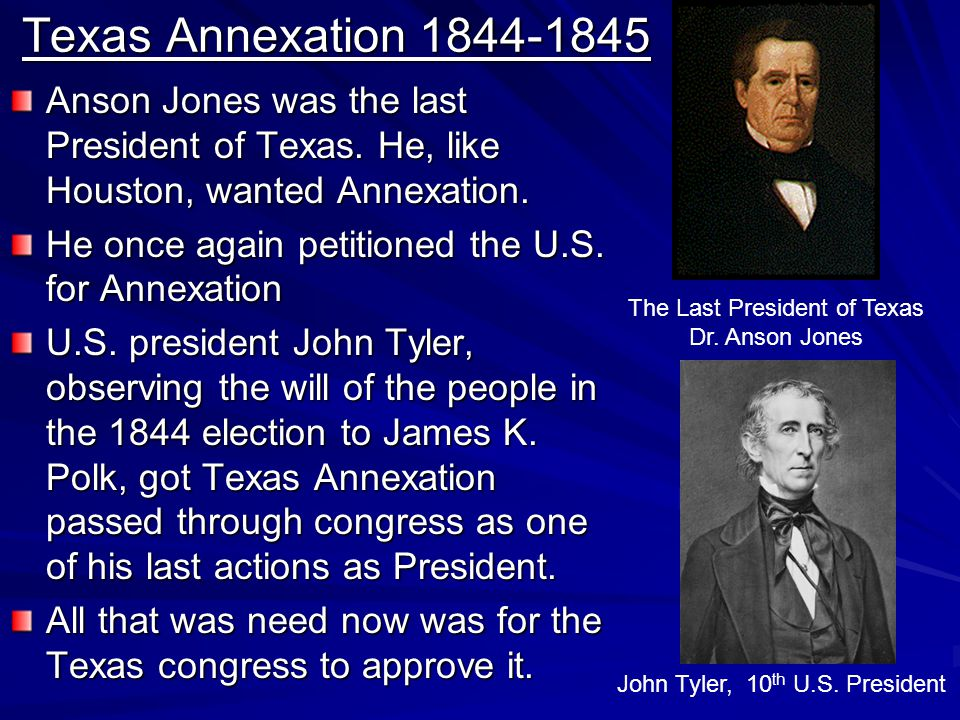 Anson Jones sent the annexation bill to the Texas congress where it passed.