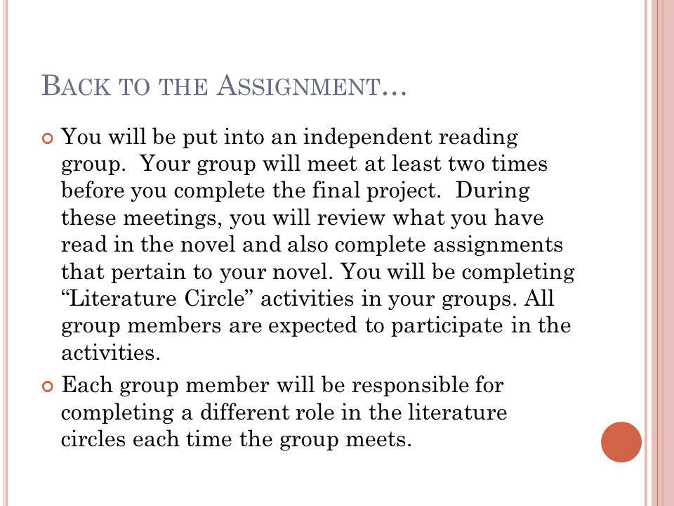 B ACK TO THE A SSIGNMENT … You will be put into an independent reading group.