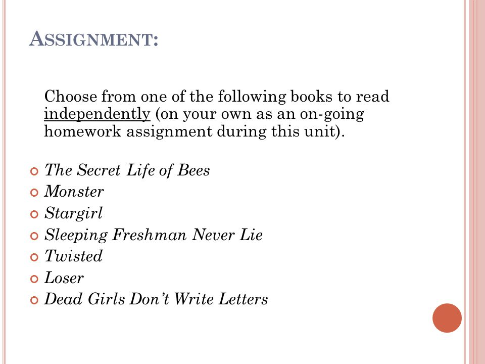 A SSIGNMENT : Choose from one of the following books to read independently (on your own as an on-going homework assignment during this unit).