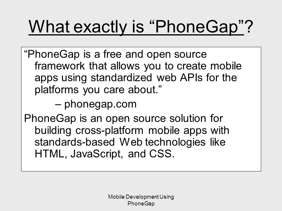 Mobile Development Using PhoneGap What exactly is PhoneGap .