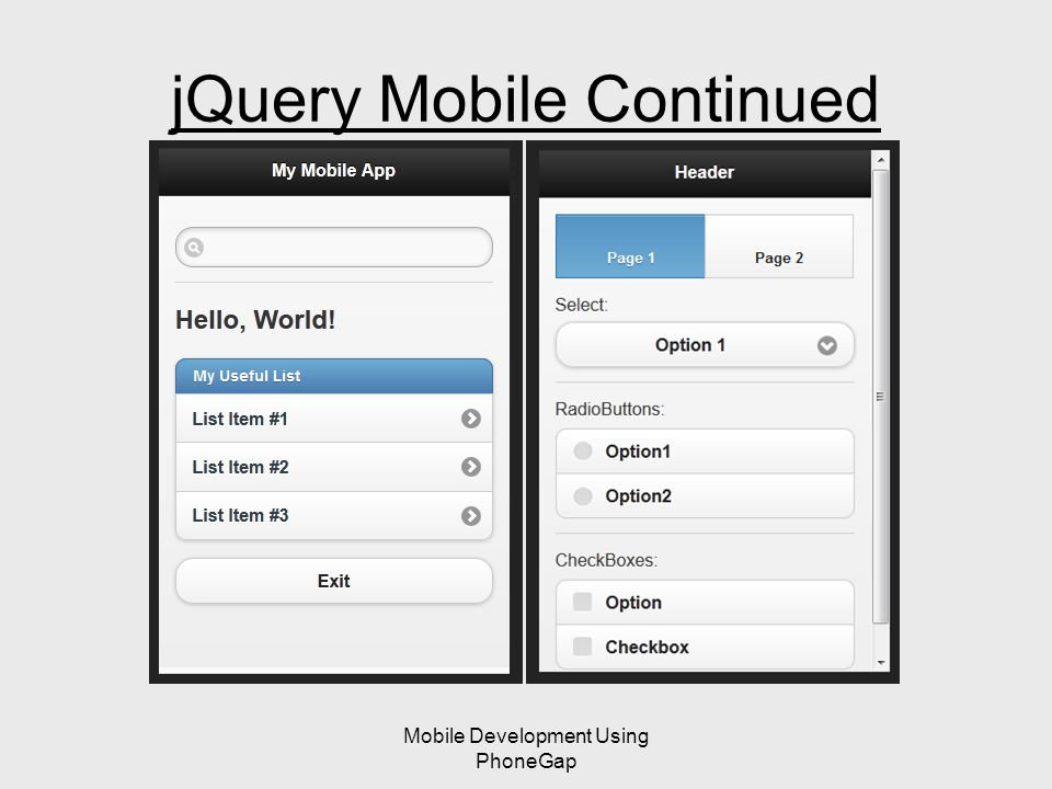 Mobile Development Using PhoneGap jQuery Mobile Continued