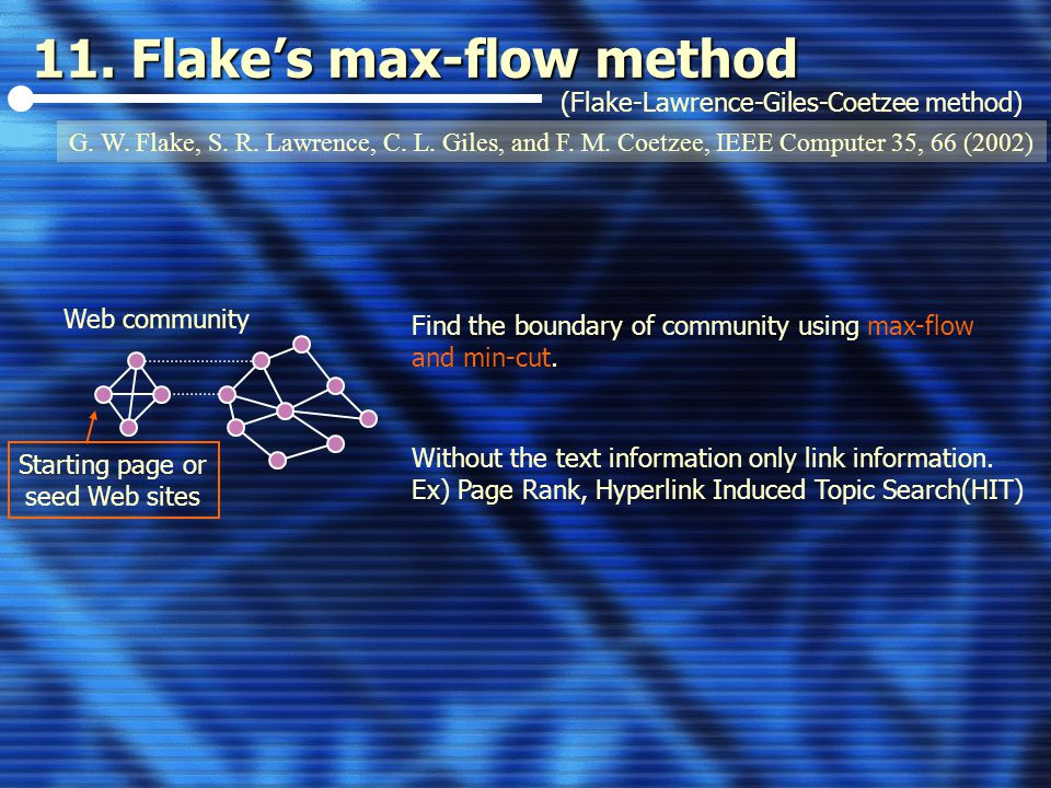 11. Flake's max-flow method (Flake-Lawrence-Giles-Coetzee method) G.