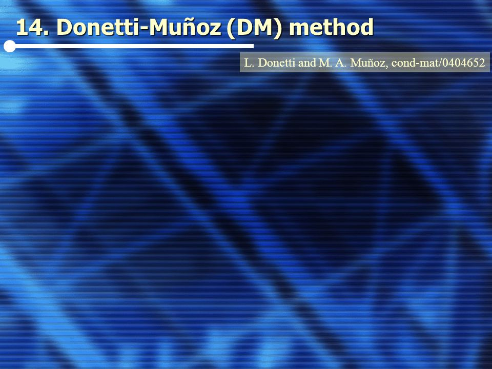 14. Donetti-Muñoz (DM) method L. Donetti and M. A. Muñoz, cond-mat/0404652
