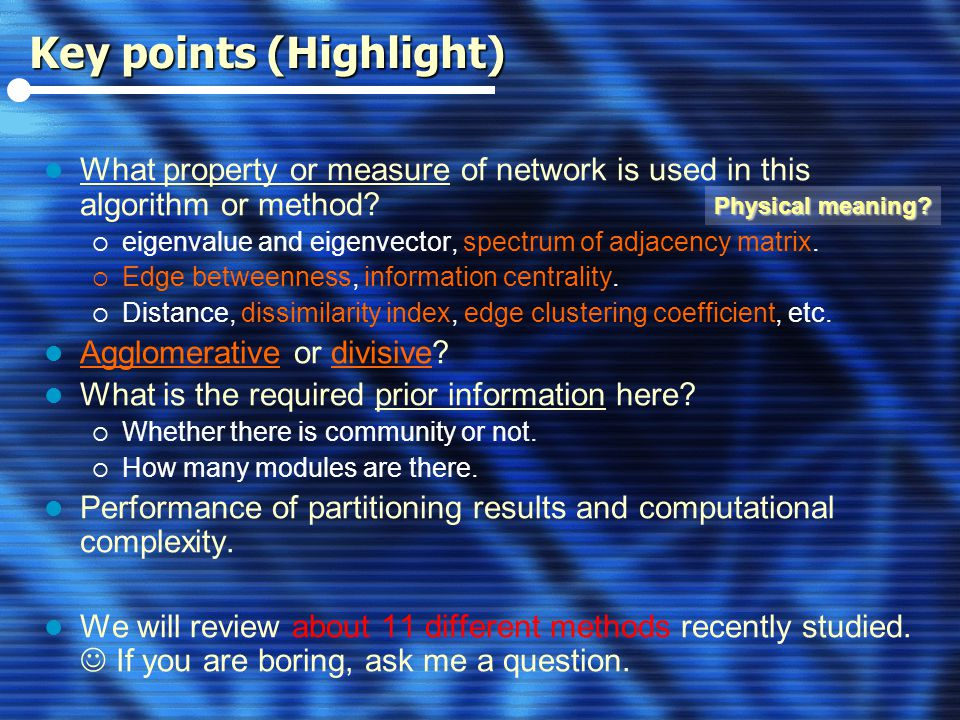Key points (Highlight) What property or measure of network is used in this algorithm or method.