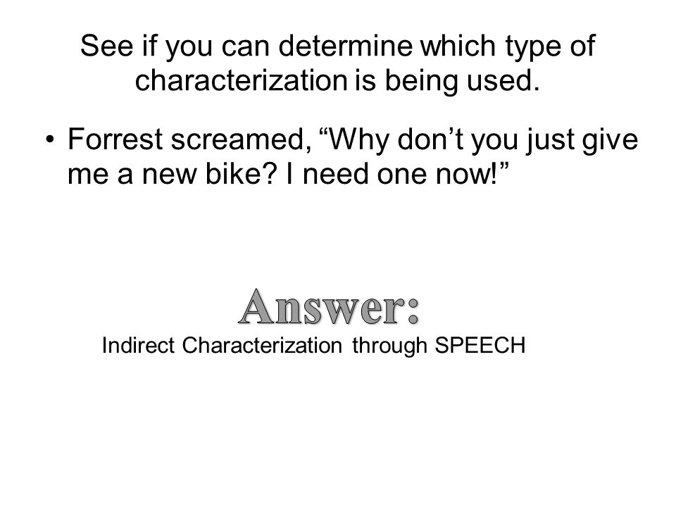 See if you can determine which type of characterization is being used.