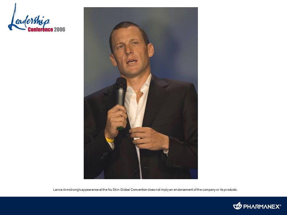 Lance Armstrong's appearance at the Nu Skin Global Convention does not imply an endorsement of the company or its products.