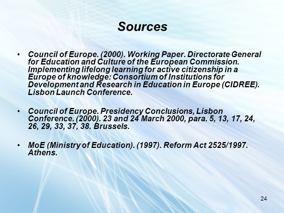 24 Sources Council of Europe. (2000). Working Paper. Directorate General for Education and Culture of the European Commission. Implementing lifelong l