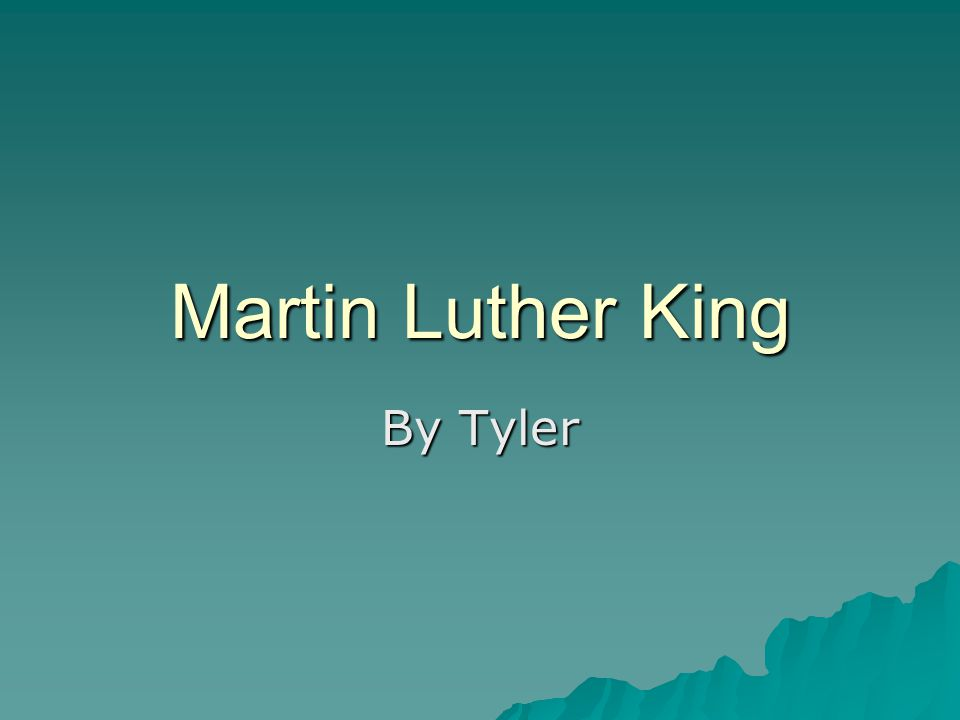Martin Luther King By Tyler