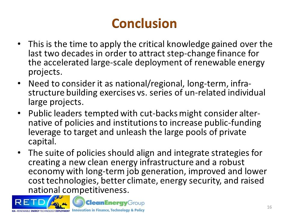 This is the time to apply the critical knowledge gained over the last two decades in order to attract step-change finance for the accelerated large-scale deployment of renewable energy projects.