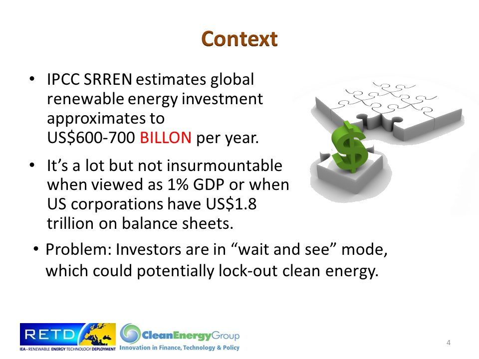 IPCC SRREN estimates global renewable energy investment approximates to US$600-700 BILLON per year.