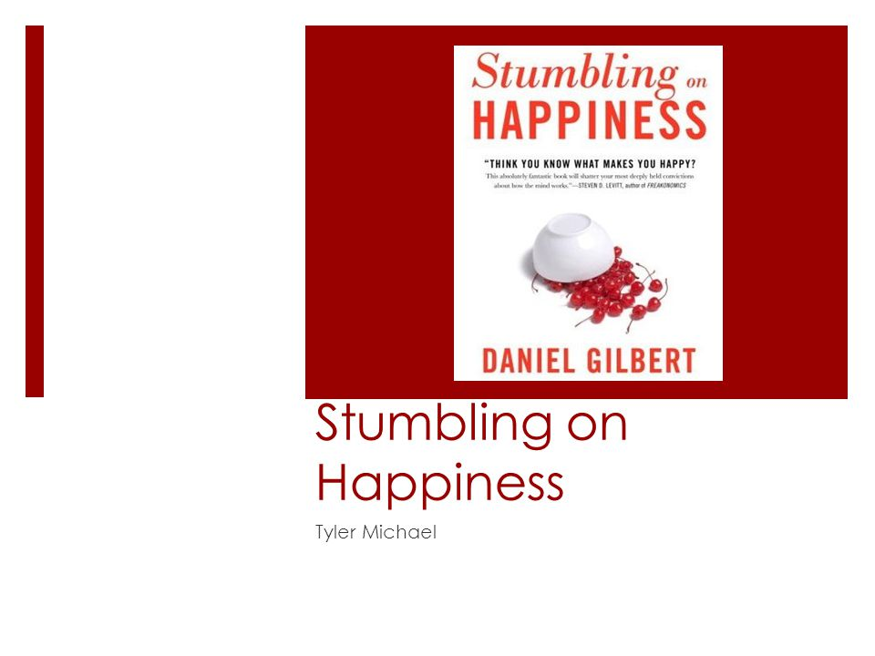 Stumbling on Happiness Tyler Michael