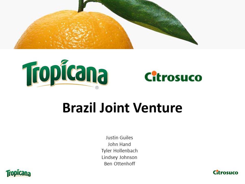 Brazil Joint Venture Justin Guiles John Hand Tyler Hollenbach Lindsey Johnson Ben Ottenhoff