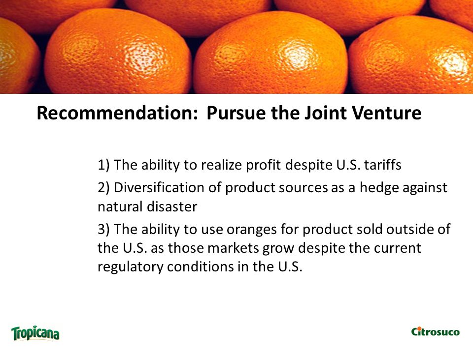Recommendation: Pursue the Joint Venture 1) The ability to realize profit despite U.S.