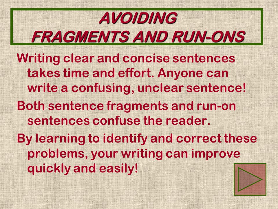 AVOIDING FRAGMENTS AND RUN-ONS Eighth Grade Language Arts Sara Wohltjen BEGIN