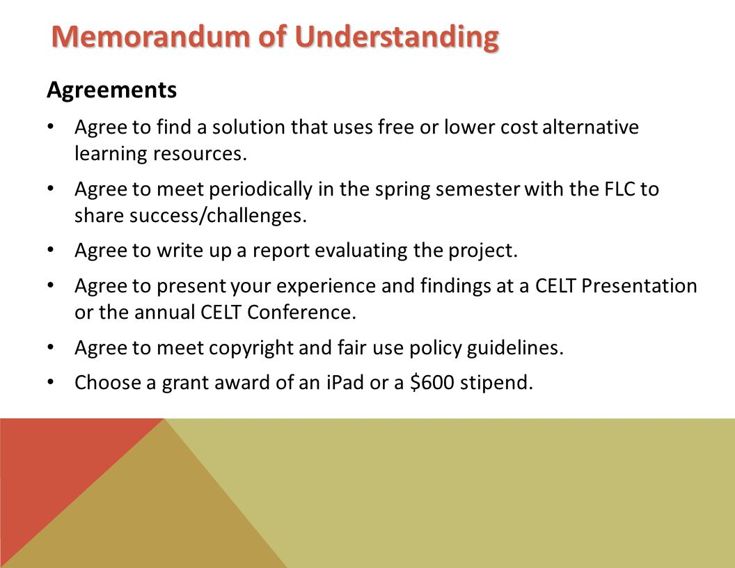 Memorandum of Understanding Agreements Agree to find a solution that uses free or lower cost alternative learning resources.
