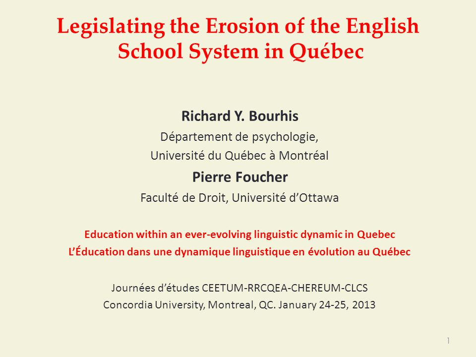 Legislating the Erosion of the English School System in Québec Richard Y.