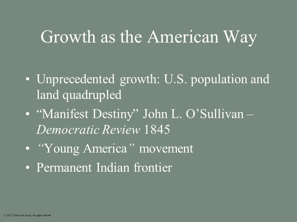 Growth as the American Way Unprecedented growth: U.S.
