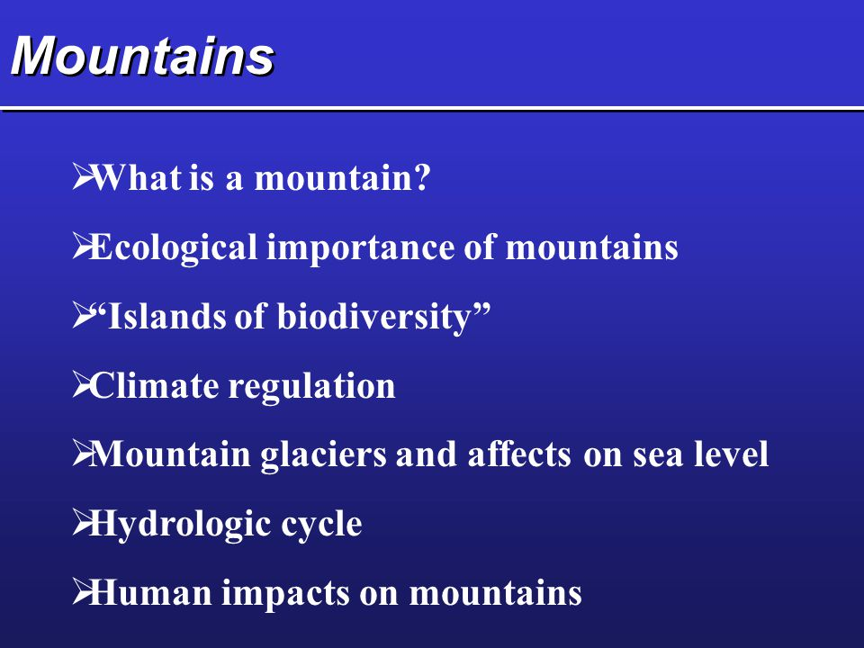 Mountains  What is a mountain.