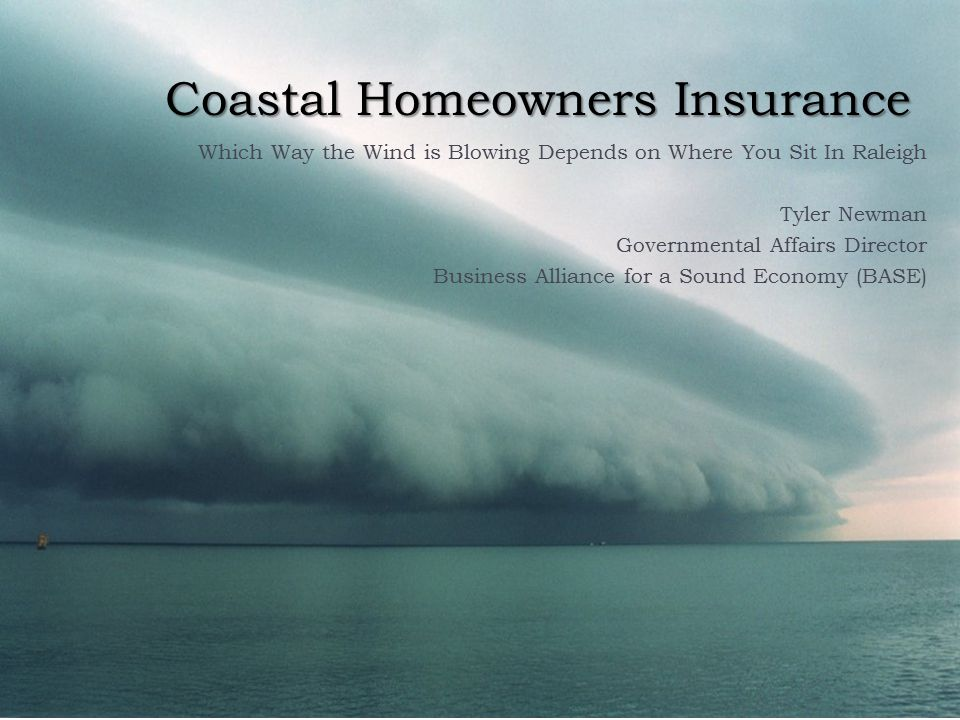 Coastal Homeowners Insurance Which Way the Wind is Blowing Depends on Where You Sit In Raleigh Tyler Newman Governmental Affairs Director Business All