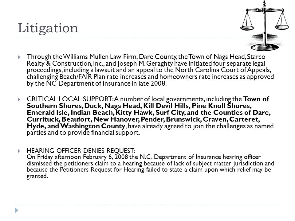 Litigation  Through the Williams Mullen Law Firm, Dare County, the Town of Nags Head, Starco Realty & Construction, Inc., and Joseph M.
