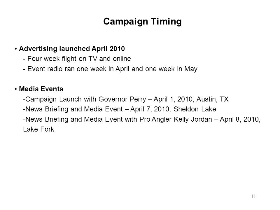 Campaign Timing Advertising launched April 2010 - Four week flight on TV and online - Event radio ran one week in April and one week in May Media Even