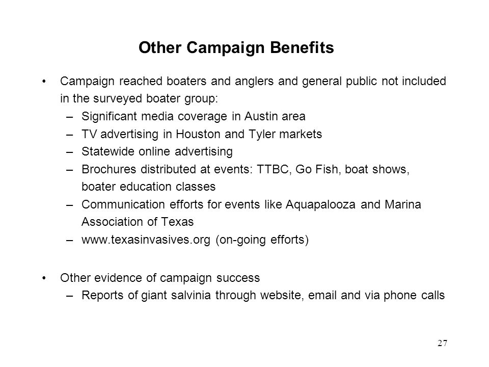 Other Campaign Benefits Campaign reached boaters and anglers and general public not included in the surveyed boater group: –Significant media coverage