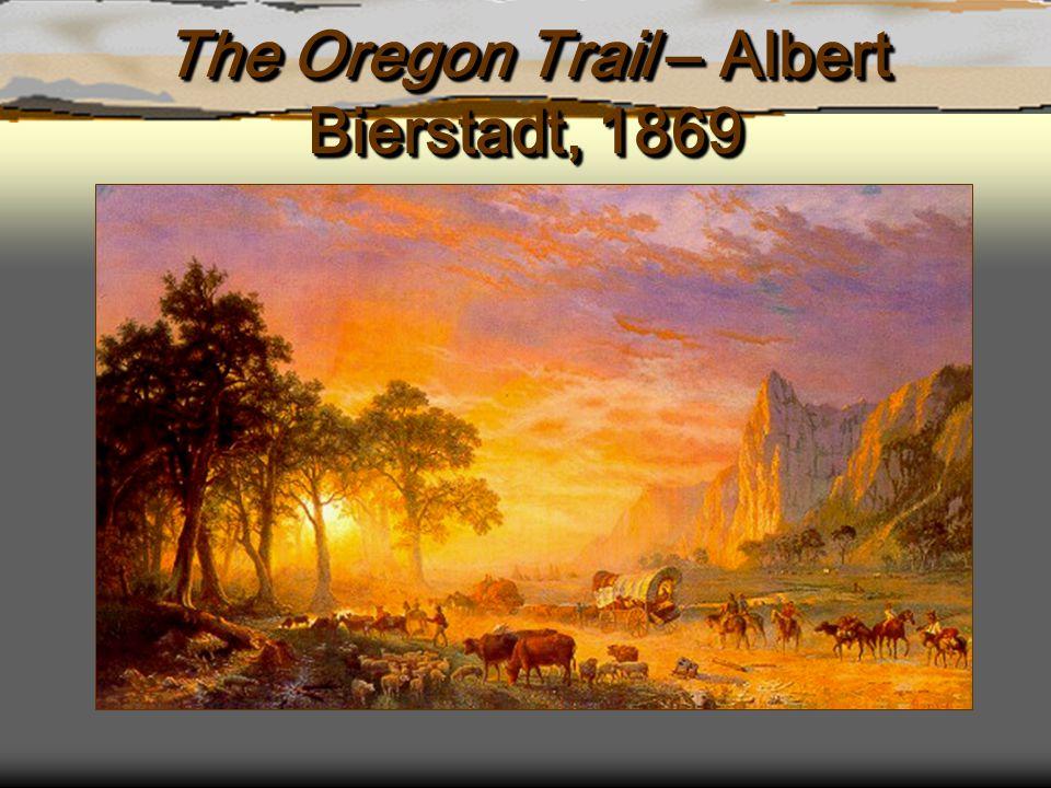 The Oregon Trail – Albert Bierstadt, 1869