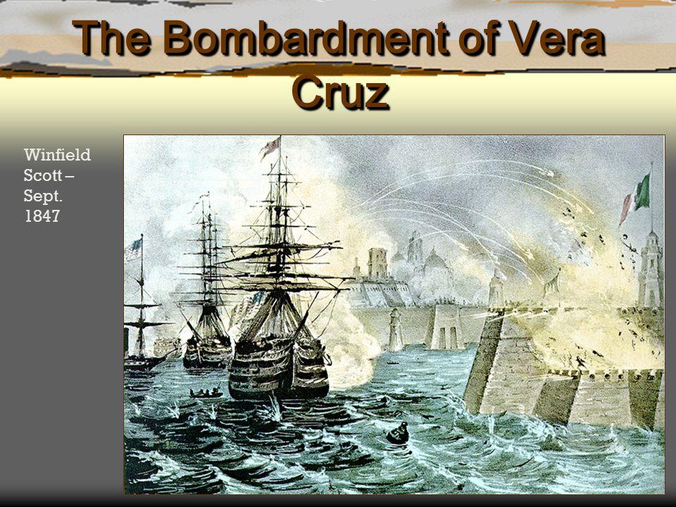 The Bombardment of Vera Cruz Winfield Scott – Sept. 1847