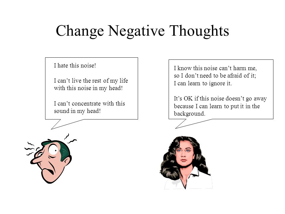 Change Negative Thoughts I hate this noise.