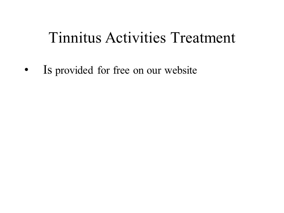 Tinnitus Activities Treatment Is provided for free on our website