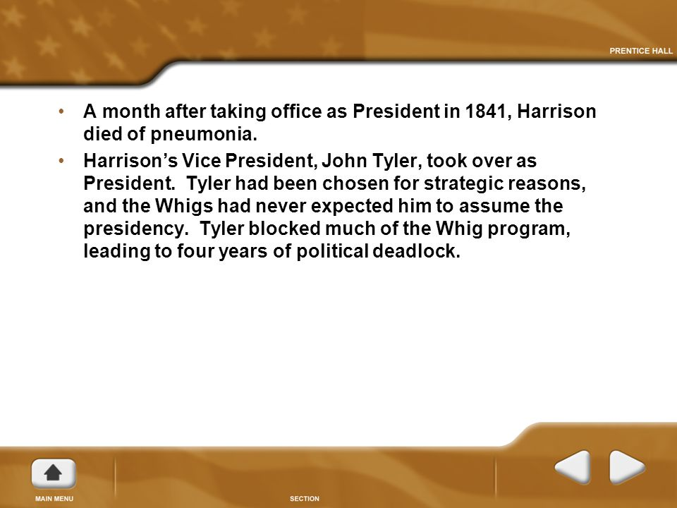 A month after taking office as President in 1841, Harrison died of pneumonia.