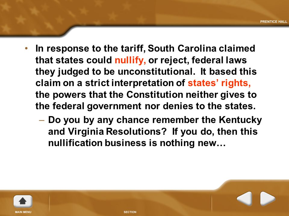 In response to the tariff, South Carolina claimed that states could nullify, or reject, federal laws they judged to be unconstitutional.