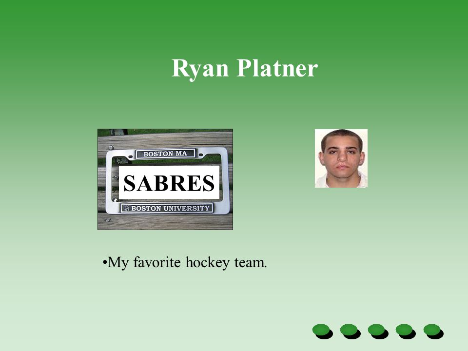 SABRES My favorite hockey team. Ryan Platner
