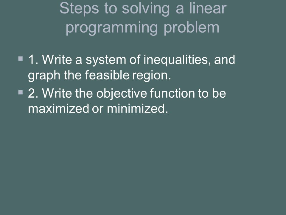 Steps to solving a linear programming problem   1.