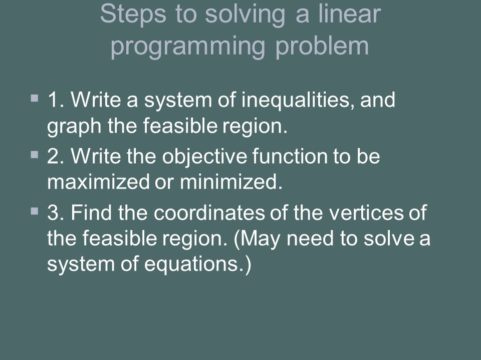 Steps to solving a linear programming problem   1.