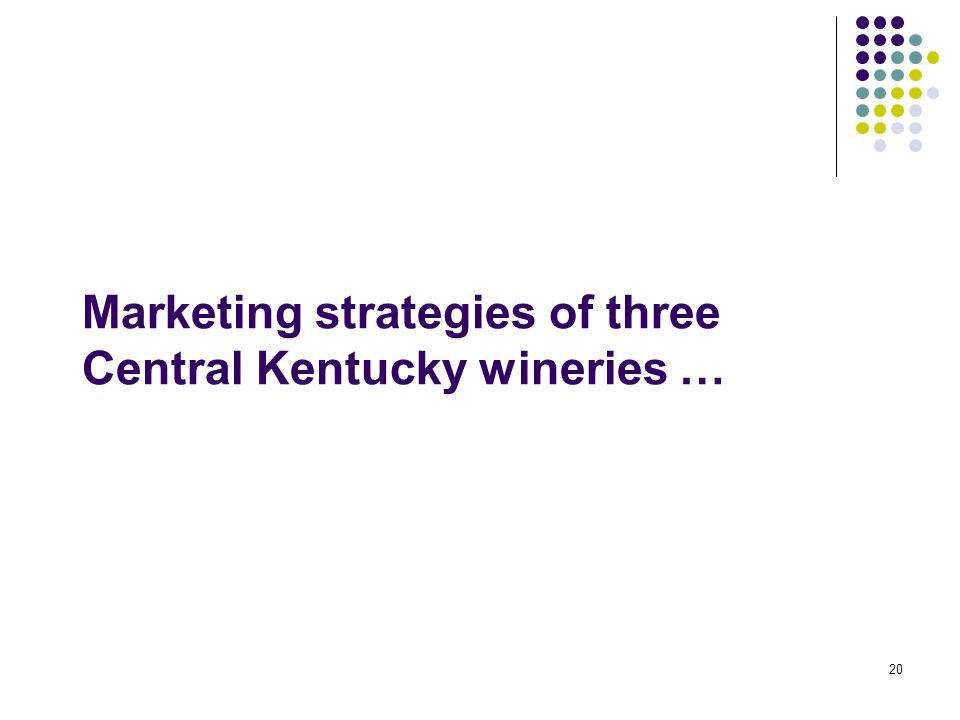 20 Marketing strategies of three Central Kentucky wineries …