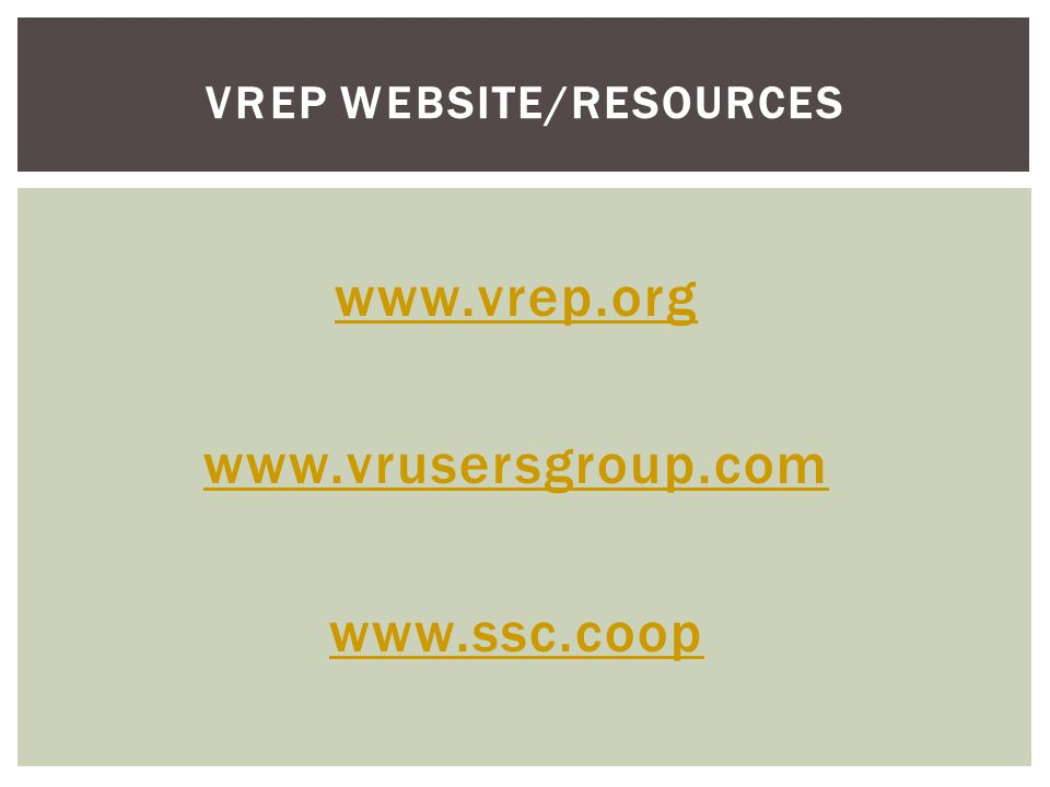 www.vrep.org www.vrusersgroup.com www.ssc.coop VREP WEBSITE/RESOURCES