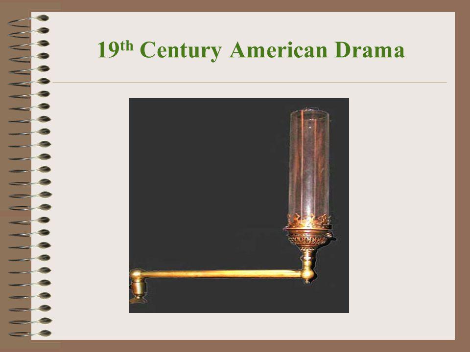 19 th Century American Drama