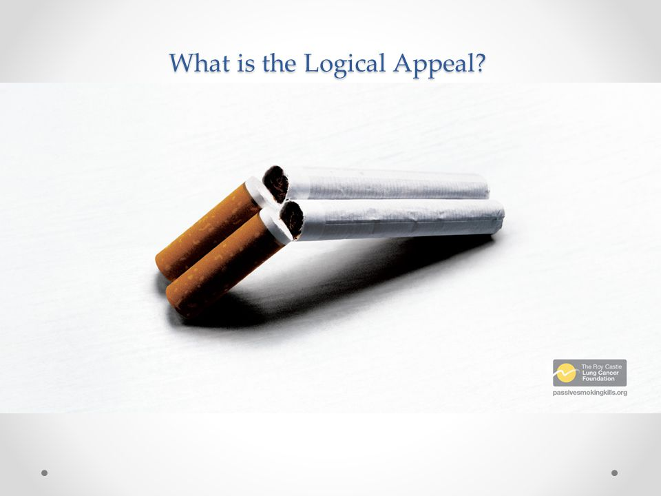 The logical appeal would be that if someone was to start smoking, then the consequence to smoking would be death, symbolized by the way the cigarettes are being depicted as a gun.